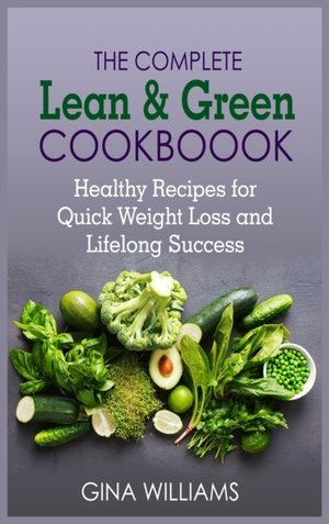 The Complete Lean And Green Cookbook