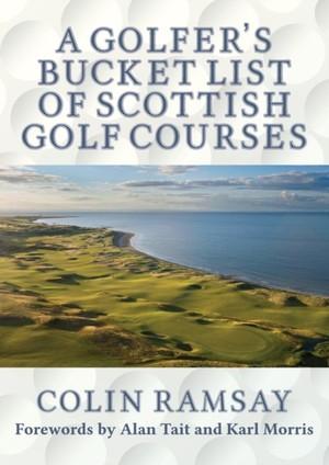 Golfer's Bucket List Of Scottish Golf Courses