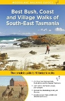 Best Bush, Coast And Village Walks Of South East Tasmania