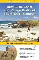 Best Bush, Coast and Village Walks of South East Tasmania