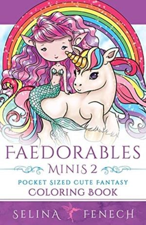 Faedorables Minis 2 - Pocket Sized Cute Fantasy Coloring Book