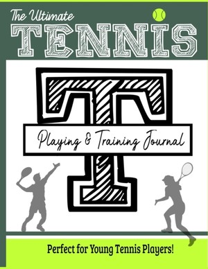 Ultimate Tennis Training And Game Journal