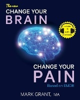 The New Change Your Brain, Change Your Pain
