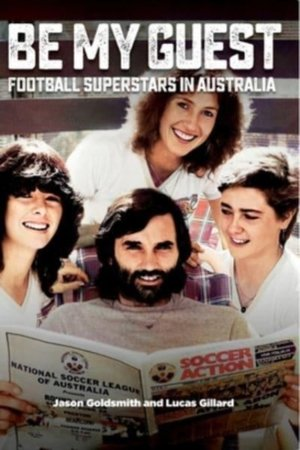 Be My Guest: Football Superstars in Australia