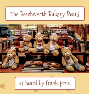 The Beechworth Bakery Bears: as overheard by . . .