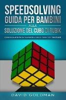 Speedsolving - Guida Per Bambini Alla Soluzione Del Cubo Di Rubik