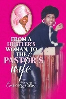 From A Hustler's Woman, To The Pastor's Wife