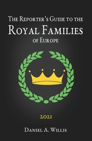 2021 Reporters Guide To The Royal Families Of Europe