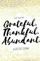 Grateful.thankful.abundant.