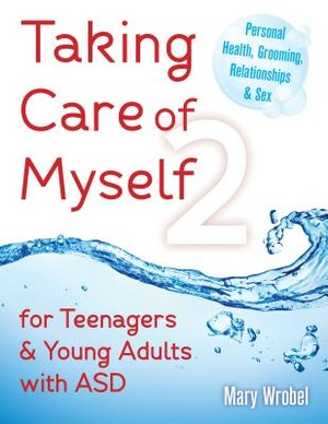 Taking Care Of Myself2 For Teenagers & Young Adults With Asd