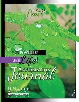 Change Your Posture! Change Your Life! Affirmation Journal Vol. 3