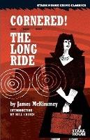 Cornered/the Long Ride