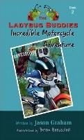 Ladybug Buddies Incredible Motorcycle Adventure