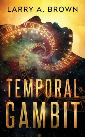 Temporal Gambit