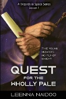 Quest For The Wholly Pale, Season One (a Wizards In Space Series)