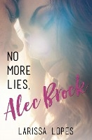 No More Lies, Alec Brock