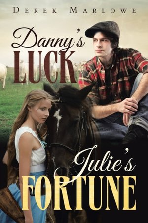 Danny's Luck. Julie's Fortune