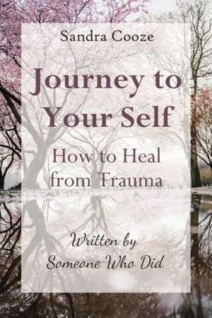 Journey To Your Self-how To Heal From Trauma