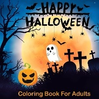 Happy Halloween Coloring Books For Adults
