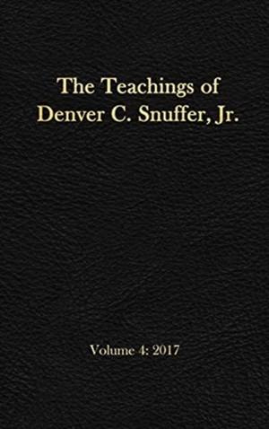 The Teachings Of Denver C. Snuffer, Jr. Volume 4