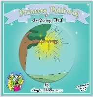 Princess Polliwog And The Swing Thief