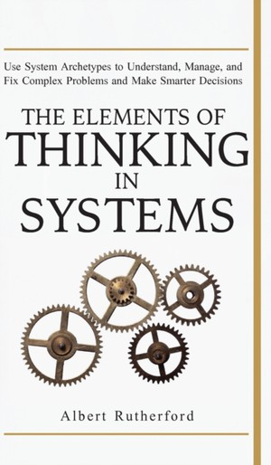 Elements Of Thinking In Systems