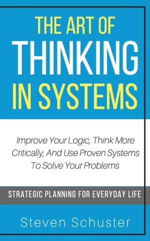 Art Of Thinking In Systems
