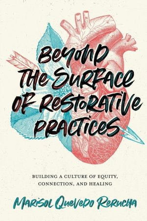 Beyond The Surface Of Restorative Practices