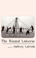 The Rigged Universe