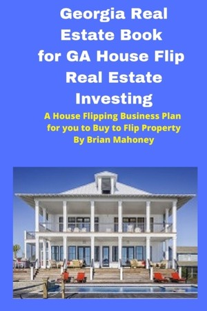 Georgia Real Estate Book For Ga House Flip Real Estate Investing