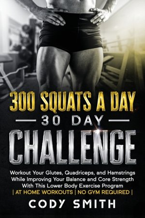 300 Squats A Day 30 Day Challenge