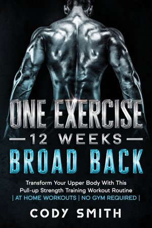 One Exercise, 12 Weeks, Broad Back