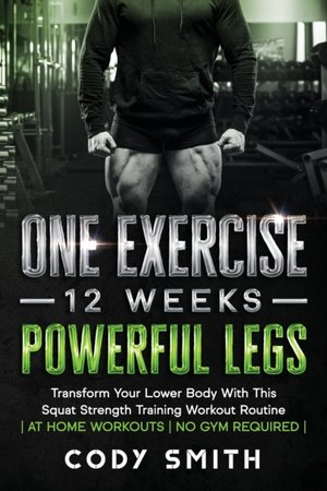 One Exercise, 12 Weeks, Powerful Legs