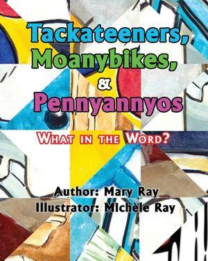 Tackateeners, Moanybikes, & Pennyannyos