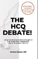 The Hcq Debate!: What Did Researchers Hide About Hydroxychloroquine?