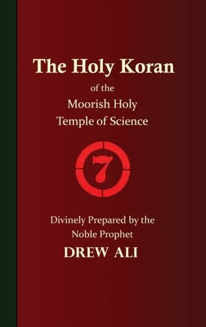 The Holy Koran Of The Moorish Holy Temple Of Science - Circle 7