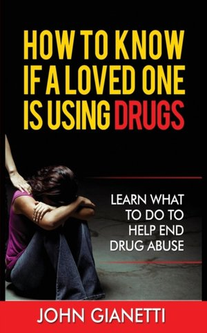 How To Know If A Loved One Is Using Drugs