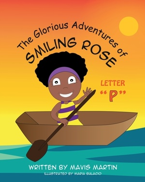 """The Glorious Adventures Of Smiling Rose Letter """"p"""""""