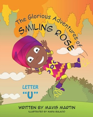 "The Glorious Adventures Of Smiling Rose Letter ""u"""