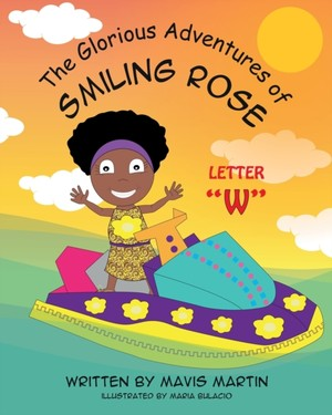The Glorious Adventures Of Smiling Rose Letter W