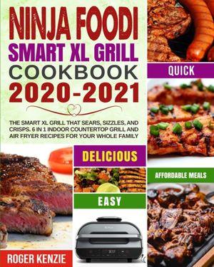 Ninja Foodi Smart Xl Grill Cookbook 2020-2021