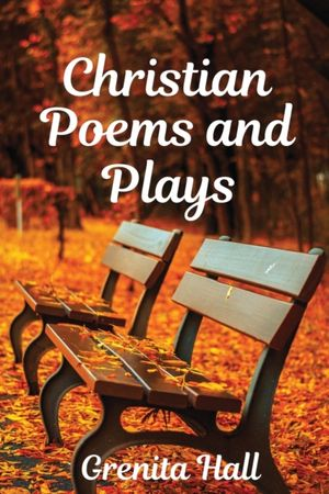 Christian Poems And Plays