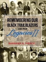 Remembering Our Black Trailblazers And Their Legacies Ii