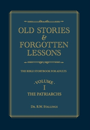 Old Stories & Forgotten Lessons