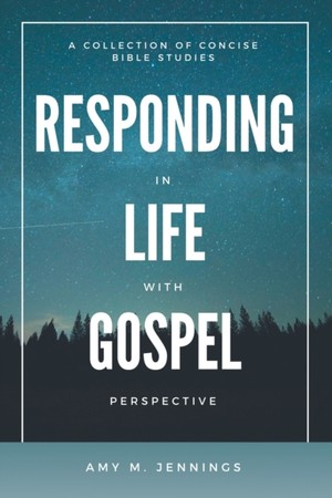 Responding In Life With Gospel Perspective