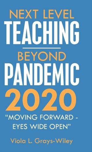 Next Level Teaching-beyond Pandemic 2020