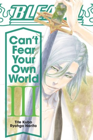Bleach: Can't Fear Your Own World, Vol. 3