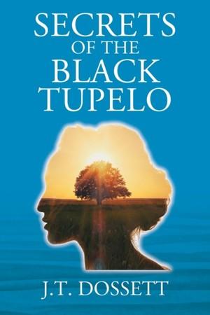 Secrets Of The Black Tupelo