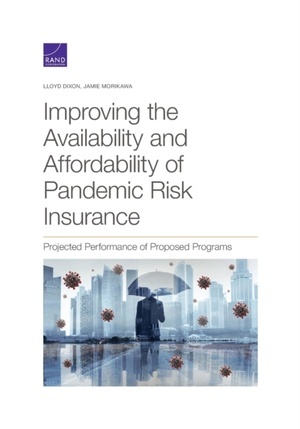 Improving the Availability and Affordability of Pandemic Risk Insurance: Projected Performance of Proposed Programs