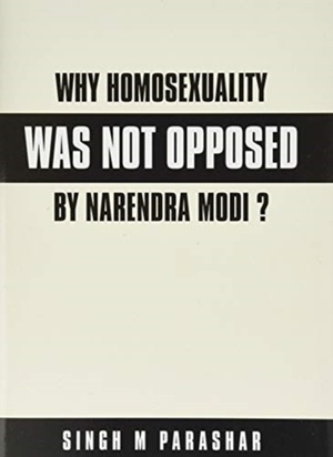 Why Homosexuality Was Not Opposed By Narendra Modi ?